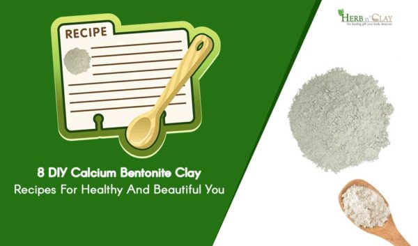 8 Diy Calcium Bentonite Clay Recipes For Healthy And Beautiful You