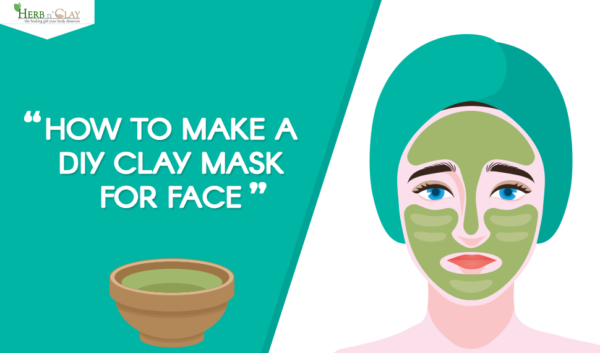 How To Make A DIY Clay Mask For Face