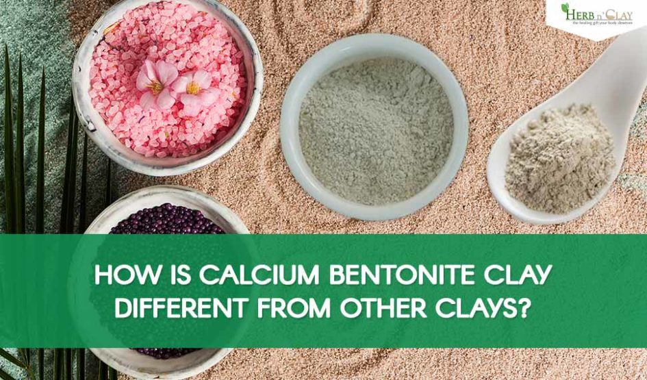 How is Calcium Bentonite Clay Different From Other Clays?