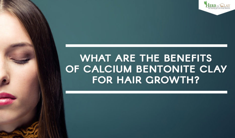 What Are The Benefits Of Calcium Bentonite Clay For Hair Growth