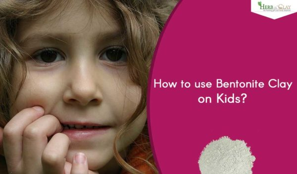 How to use Bentonite Clay on Kids?